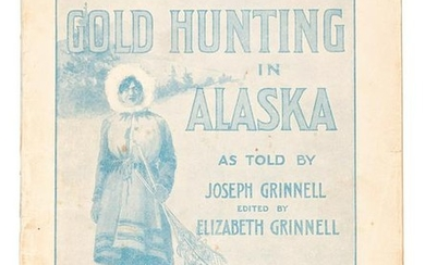 Gold Hunting in Alaska as told by Joe Grinnell,