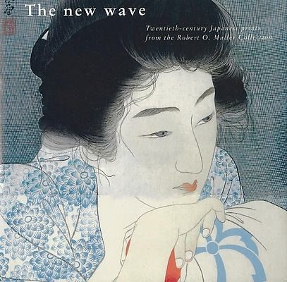 Book - Japanse prints: The new wave. Twentieth-century Japanese prints from the Robert O. Muller Coll - 1993
